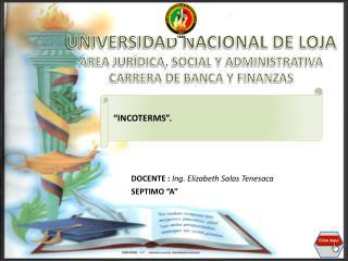 UNIVERSIDAD NACIONAL DE LOJA ÁREA JURÍDICA, SOCIAL Y ADMINISTRATIVA CARRERA DE BANCA Y FINANZAS