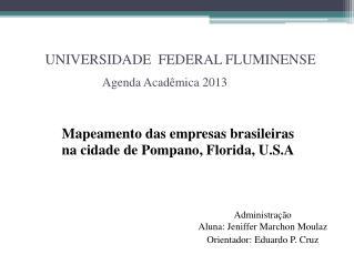 UNIVERSIDADE  FEDERAL FLUMINENSE Agenda Acadêmica 2013