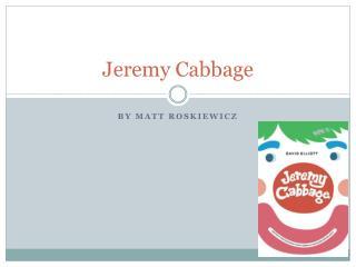 Jeremy Cabbage