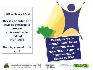 Departamento  de Proteção Social  Básica Departamento de Proteção Social Especial