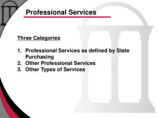 Three Categories Professional Services as defined by State Purchasing Other Professional Services
