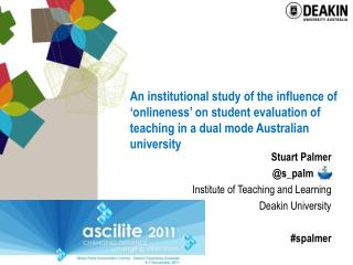 Stuart Palmer @s_palm      . Institute of Teaching and Learning Deakin University #spalmer