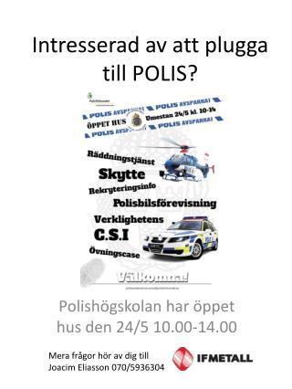 Intresserad av att plugga till POLIS?