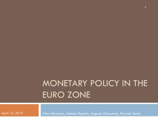 Monetary Policy in the Euro zone