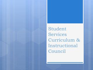 Student Services Curriculum & Instructional Council