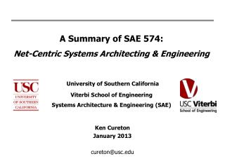 A Summary of SAE 574: Net-Centric Systems Architecting  Engineering   University of Southern California Viterbi School o