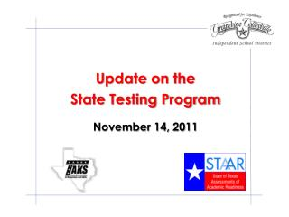 Update on the  State Testing Program November 14, 2011