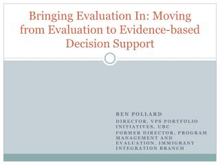 Bringing Evaluation In: Moving  from Evaluation to Evidence-based Decision Support
