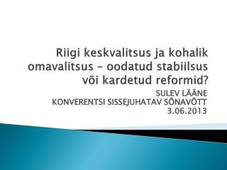 Riigi keskvalitsus ja kohalik omavalitsus – oodatud stabiilsus või kardetud reformid?