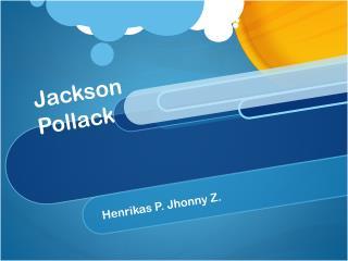 Jackson  Pollack