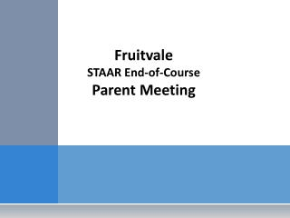 Fruitvale STAAR End-of-Course  Parent Meeting