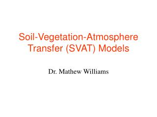 Soil-Vegetation-Atmosphere Transfer SVAT Models