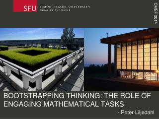 BOOTSTRAPPING THINKING: THE ROLE OF ENGAGING MATHEMATICAL TASKS