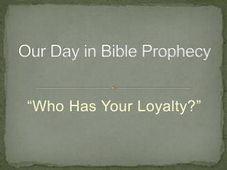 Our Day in Bible Prophecy