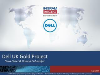 Dell UK Gold Project Sven Oezel & Homan Dehnadfar