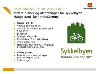 Videre planer og utfordringer for sykkelbyen Haugesund- fastlandsKarmøy