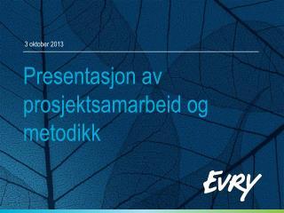 Presentasjon av prosjektsamarbeid og metodikk