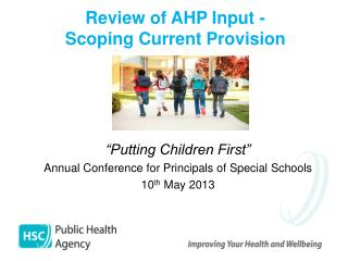"""Putting Children First"" Annual Conference for Principals of Special Schools  10 th May 2013"