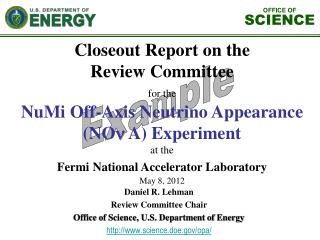 Daniel R. Lehman Review Committee Chair  Office of Science, U.S. Department of Energy