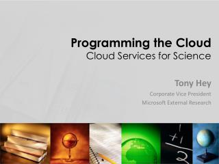 Programming the Cloud  Cloud Services for Science