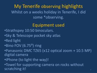 My Tenerife  observing  highlights  Whilst on a weeks holiday in Tenerife, I did some *observing.