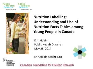Nutrition Labelling: Understanding and Use of Nutrition Facts Tables among Young People in Canada