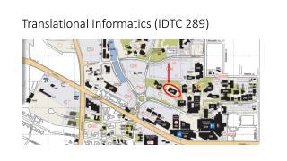 Translational Informatics (IDTC 289)