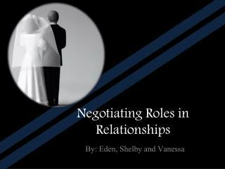 Negotiating Roles in Relationships