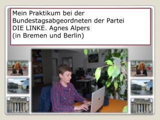 Mein Praktikum bei der Bundestagsabgeordneten der Partei  DIE LINKE. Agnes Alpers