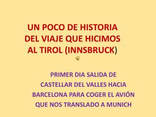 UN POCO DE HISTORIA  DEL VIAJE QUE HICIMOS  AL TIROL (INNSBRUCK )