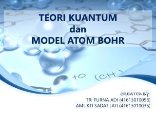 TEORI  KUANTUM dan MODEL ATOM BOHR