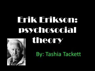 Erik Erikson: psychosocial theory