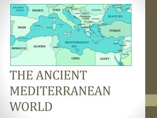THE ANCIENT MEDITERRANEAN WORLD
