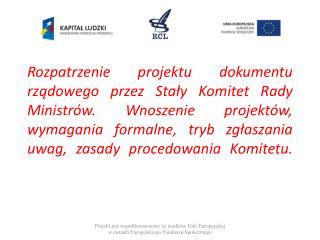 Zmiany w składzie stałego komitetu  R M po wejściu nowych przepisów w życie: Dzisiaj: