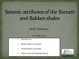 Seismic  attributes of the Barnett and Bakken  shales