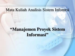 """"""" Manajemen Proyek Sistem Informasi """""""