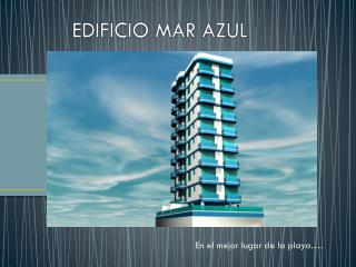 EDIFICIO MAR AZUL