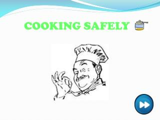 COOKING SAFELY