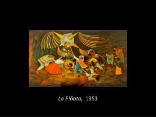 La Pi�ata,   1953