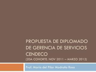 Propuesta de diplomado de gerencia de servicios cendeco  (2da cohorte. Nov 2011 – marzo 2012)
