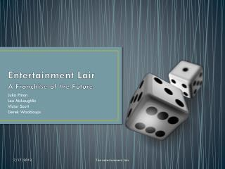 Entertainment Lair A Franchise  of  t he  Future