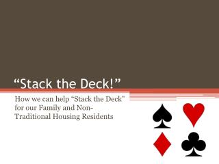 """Stack the Deck!"""