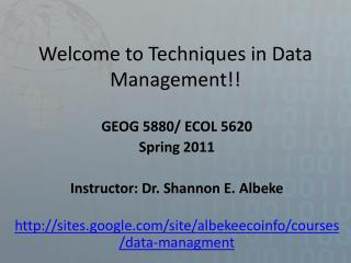 Welcome to Techniques in Data Management!!