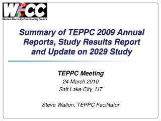 Summary of TEPPC 2009 Annual Reports, Study Results Report and Update on 2029 Study