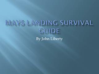 Mays landing survival guide