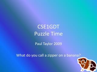 CSE1GDT Puzzle Time
