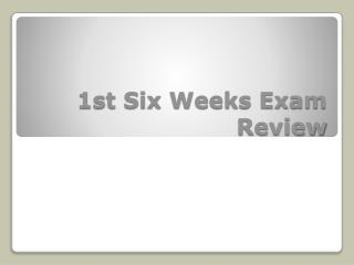 1st Six Weeks Exam Review