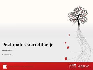 Postupak  reakreditacije Viktorija Juriša 10.  l istopada 2013 .