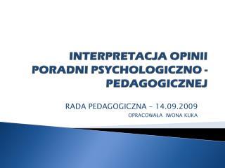 INTERPRETACJA OPINII PORADNI PSYCHOLOGICZNO - PEDAGOGICZNEJ