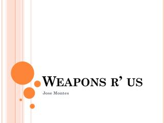 Weapons r' us
